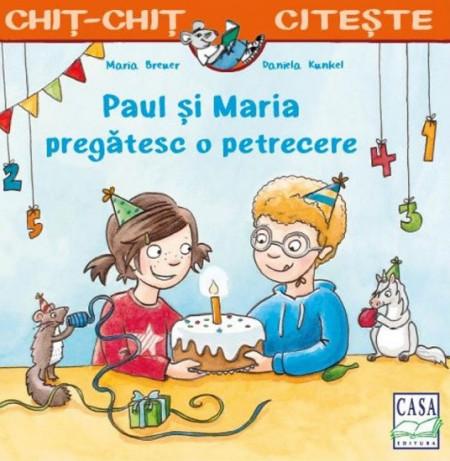Chit-Chit citeste. Vol. 9 - Paul si Maria pregatesc o petrecere - coperta
