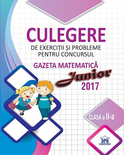 Culegere de exercitii si probleme pentru concursul Gazeta matematica Junior - clasa a II-a