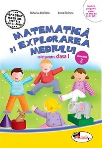 Matematica si explorarea mediului. Caiet pentru clasa I, semestrul al II-lea