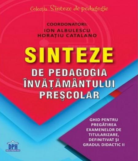Sinteze de pedagogia invatamantului prescolar - ghid pentru titularizare, definitivat si gradul II - coperta