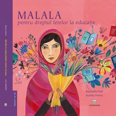 MALALA pentru dreptul fetelor la educatie - coperta