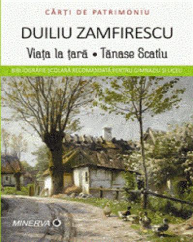 Viata la tara / Tanase Scatiu - de Duiliu Zamfirescu