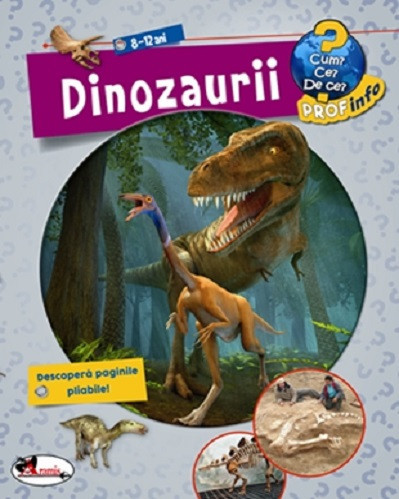 Enciclopedie despre dinozauri - pentru 8-12 ani