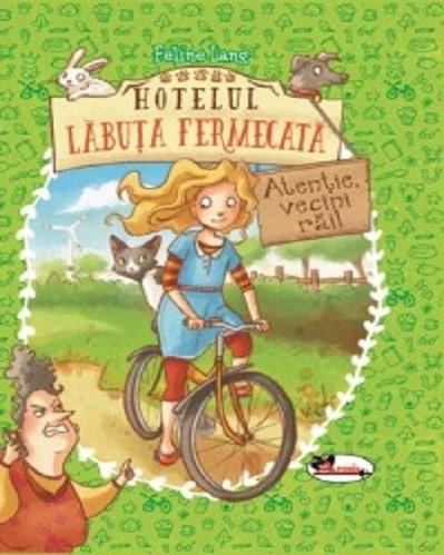 Hotelul Labuta fermecata - vol. I: Atentie, vecini rai!