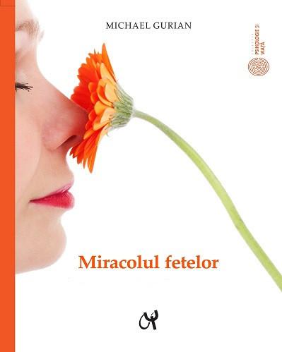 Miracolul fetelor - informații esențiale pentru o cât mai bună înțelegerea a naturii fetelor