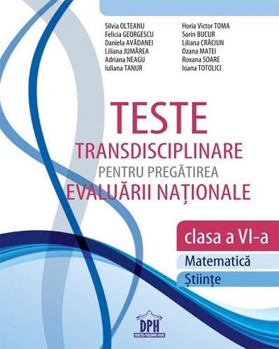 Teste transdisciplinare pentru pregatirea Evaluarii Nationale - clasa a VI-a
