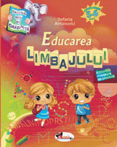 Caietul meu de gradinita. Educarea limbajului. 5-6 ani