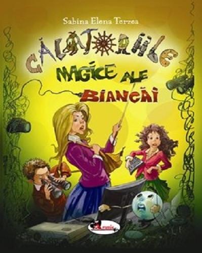 Calatoriile magice ale Biancai - aventuri pentru scolari; carte scrisa de o fetita de 13 ani