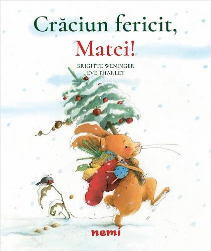 Craciun fericit, Matei! - povesti ilustrate pentru copiii de 2-5 ani
