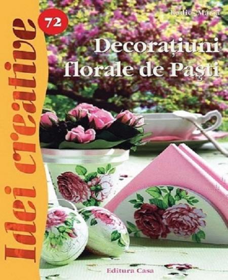 Idei creative. Decoratiuni florale de Pasti