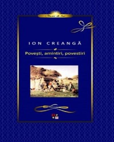 Povesti , amintiri, povestiri - de Ion Creanga