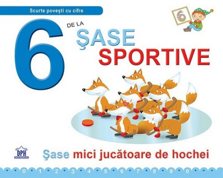 6 de la Sase sportive - carte ilustrrata de povesti si activitati