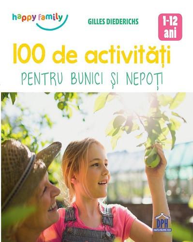 100 de activitati pentru bunici si nepoti - de la 1 la 12 ani
