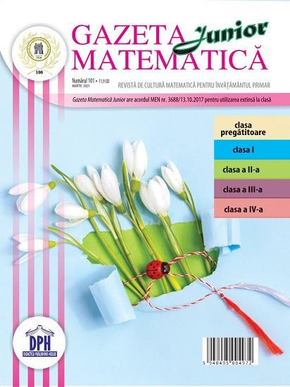 Gazeta Matematica Junior - nr. 101, martie 2021