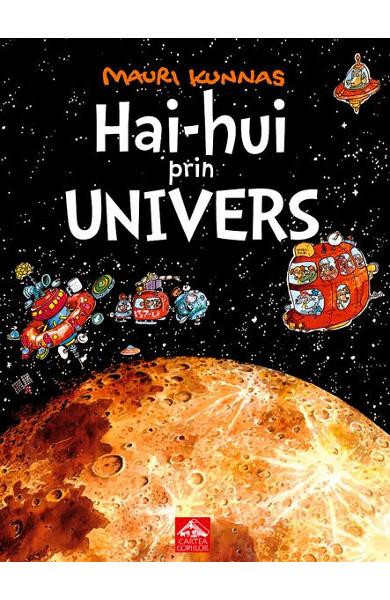 Hai-hui prin Univers - de Mauri Kunnas - poveste captivanta in viitor - coperta