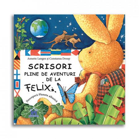 Scrisori pline de aventuri de la Felix - coperta
