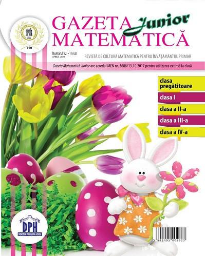 Gazeta matematica Junior nr. 92 - aprilie 2020