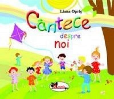 Cantece despre noi - carte cu 2 CD-uri audio cu cantece pentru copii