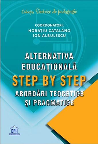 Alternativa educationala Step by Step: Abordari teoretice si pragmatice - coperta 1