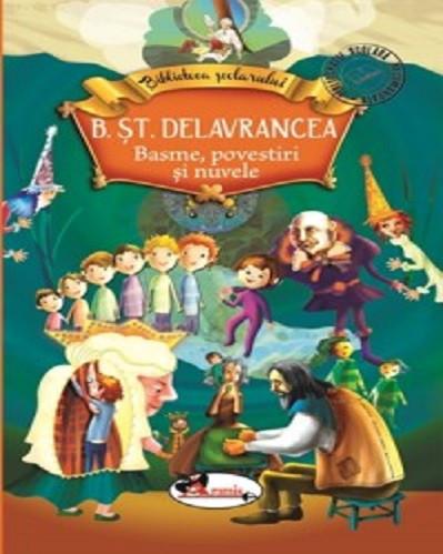 Basme, povestiri si nuvele - Barbu Stefanescu Delavrancea