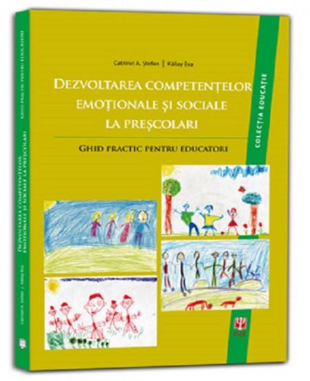 Dezvoltarea competentelor emotionale si sociale la prescolari - ghid pentru educatori