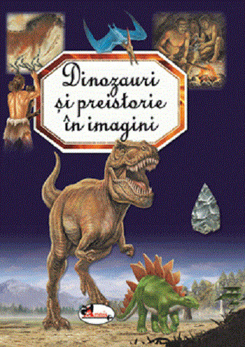 Dinozauri si preistorie - enciclopedie