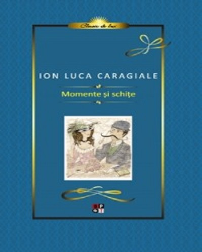 Momente si schite - de Ion Luca Caragiale