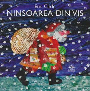 Ninsoarea din vis - de Eric Carle - coperta