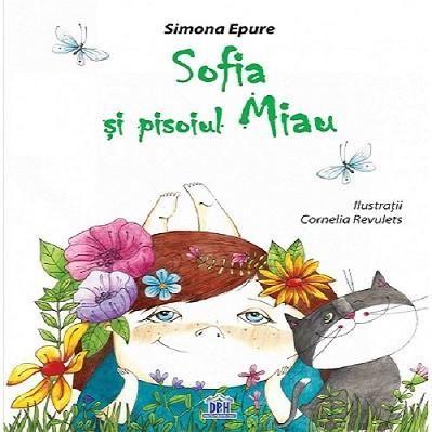 Sofia si pisoiul Miau - poezii ilustrate de Simona Epure