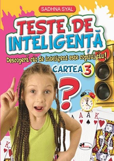 Teste de inteligenta. Cartea nr. 3 - 5-7 ani - teste de cultura generala pentru copiii de gradinita si clasele primare