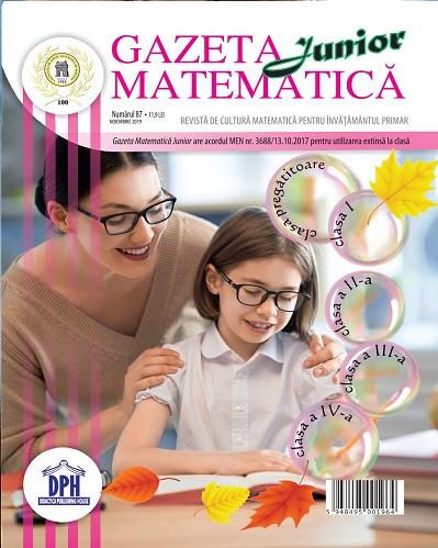 Gazeta matematica Junior nr. 87 - noiembrie 2019