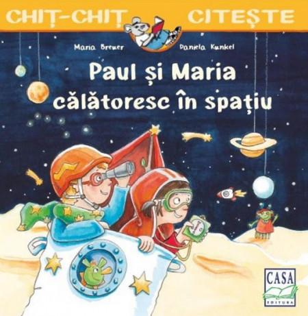 Chit-Chit citeste. Vol. 10 - Paul si Maria calatoresc in spatiu - coperta