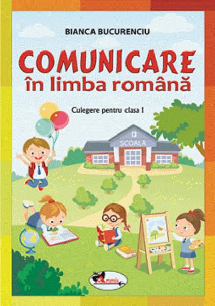 Comunicare in limba romana. Culegere pentru clasa I - coperta