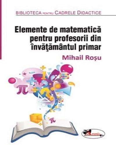 Elemente de matematica pentru profesorii din invatamantul primar