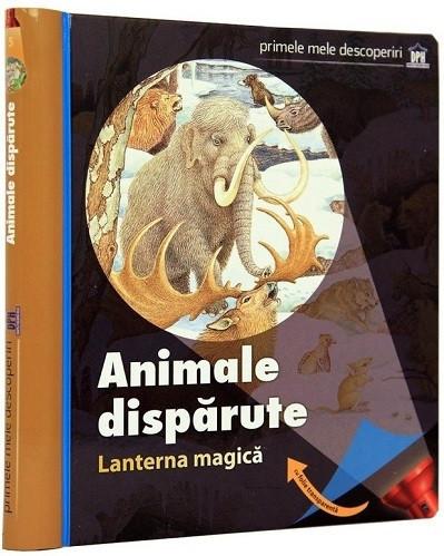 Lanterna magica. Animale disparute - enciclopedie cartonata, cu lanterna magica, despre animale care au trait mai demult pe pamant