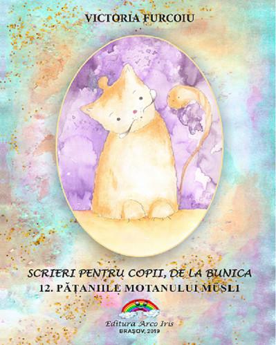 Scrieri pentru copii, de la bunica - vol. 11. Pataniile motanului Musli