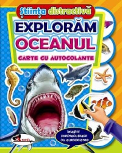 Exploram oceanul - carte cu autocolante