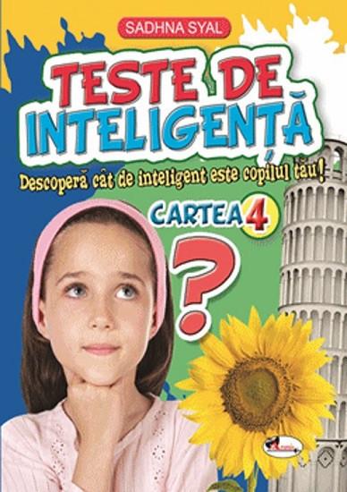 Teste de inteligenta. Cartea nr. 4 - 7-9 ani - teste de cultura generala pentru copiii de clasele primare