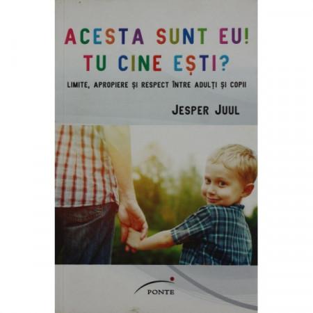 """""""Acesta sunt eu. Tu cine esti?"""" de Jesper Juul - despre importanta conflictelor in familie si in educatie"""