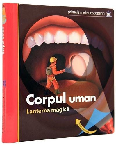Lanterna magica. Corpul uman - enciclopedie inedita, cu o lanterna magica, despre corpul uman