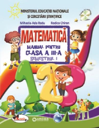 Matematica. Manual pentru clasa a III-a. 2 volume: semestrul 1 si 2 - coperta semestrul 1