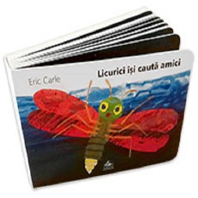 Licurici isi caita amici - carte de Eric Carle, integral cartonata, cu pagini decupate insert luminos