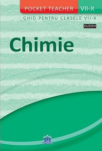 Pocket Teacher. Chimie. Clasele a VII-a - a X-a