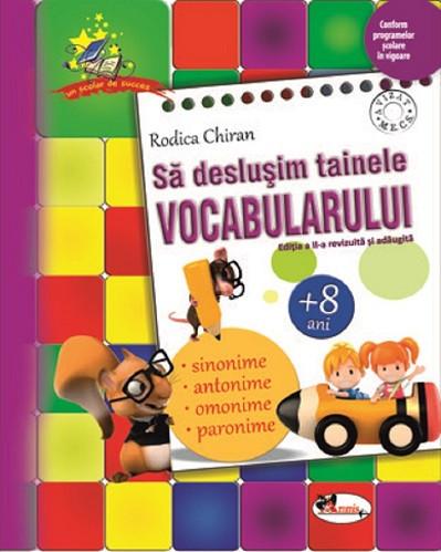 Sa deslusim tainele vocabularului - caiet cu exercitii pentru clasele primare