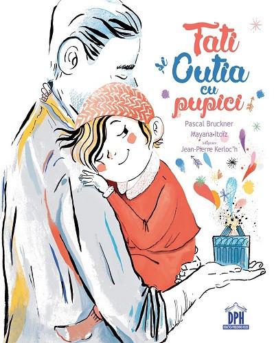 Tati si cutia cu pupici - de Pascal Bruckner - O poveste inedita si induiosatoare despre rolul taticilor in viata copiilor