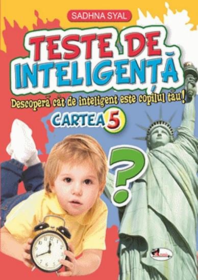 Teste de inteligenta. Cartea 5 - 8-11 ani - teste de cultura generala pentru copiii de clasele primare
