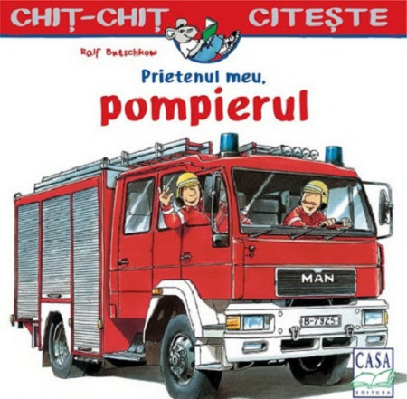 Chit-Chit citeste. Vol. 4- Prietenul meu, pompierul - coperta