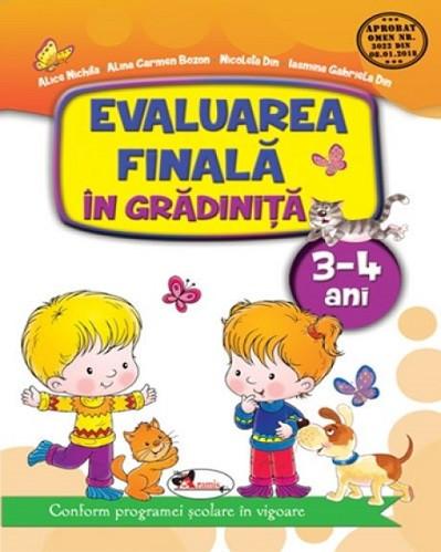 Evaluarea finala in gradinita. 3-4 ani - Caiet de evaluare pentru grupa mica - activitati si jocuri