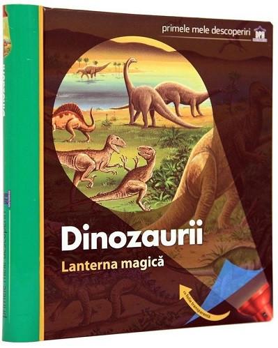 Lanterna magica. Dinozaurii - enciclopedie inedita, integral cartonata, cu lanterna magica, despre dinozauri