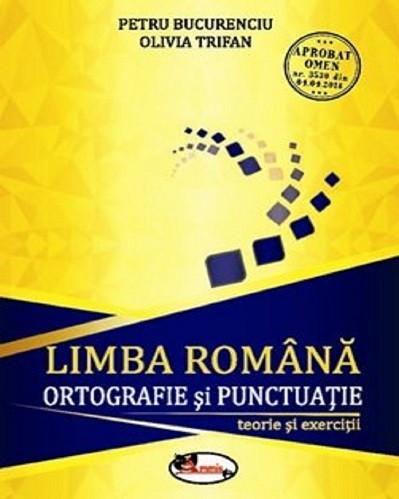 Limba romana. Ortografie si punctuatie - gimnaziu
